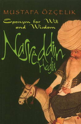 Nasreddin Hodja: Eponym for Wit and Wisdom