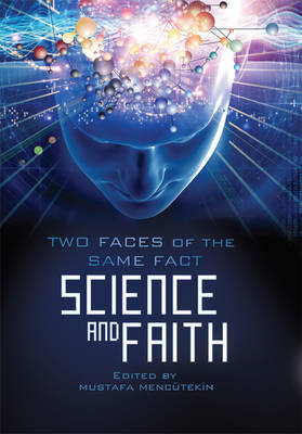 Science and Faith: Two Faces of the Same Fact
