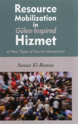 Resource Mobilization in Gulen-Inspired Hizmet: A New Type of Social Movement