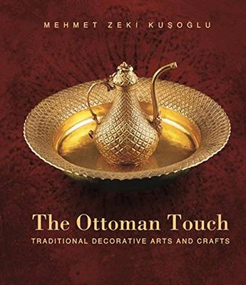 Ottoman Touch: Traditional Decorative Arts & Crafts