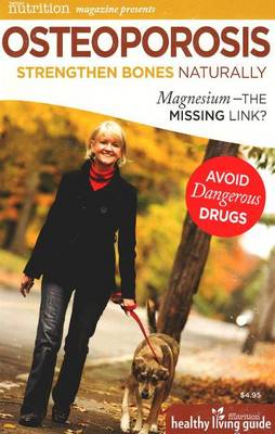 Osteoporosis: Strengthen Bones Naturally: Magnesium - The Missing Link?