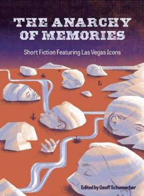 The Anarchy of Memories: Short Fiction Featuring Las Vegas Icons