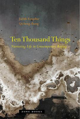 Ten Thousand Things - Nurturing Life in Contemporary Beijing