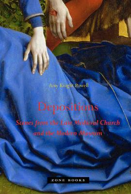 Depositions - Scenes from the late Medieval Church and the Modern Museum