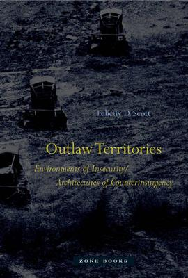 Outlaw Territories - Environments of Insecurity/Architectures of Counterinsurgency