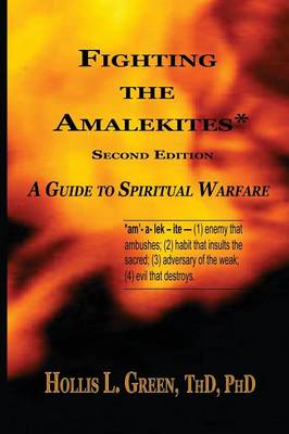 Fighting the Amalekites: A Guide to Spiritual Warfare