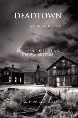 Dead Town: A Deadwater Story (Book 8)