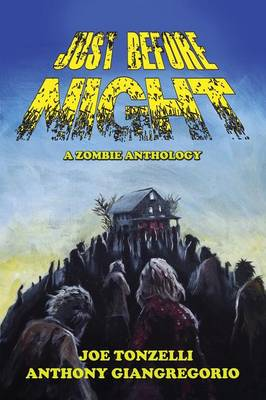Just Before Night: A Zombie Anthology
