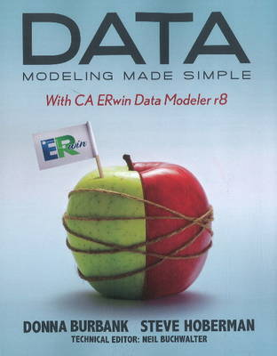Data Modeling Made Simple: With CA Erwin Data Modeler R8