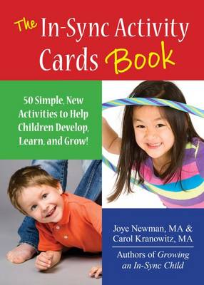 The In-Sync Activity Cards Book: 50 Simple New Activities to Help Children Develop, Learn, and Grow!
