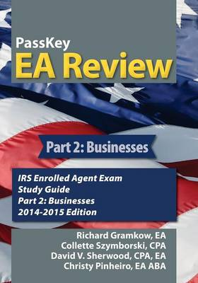 Passkey EA Review, Part 2: Businesses, IRS Enrolled Agent Exam Study Guide 2014-2015 Edition