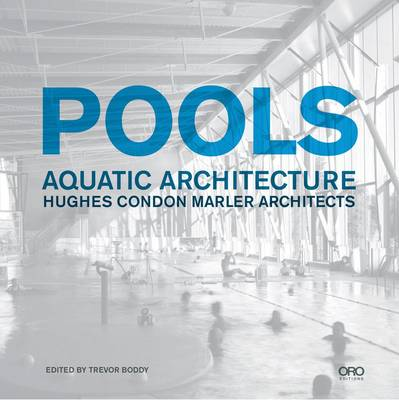 Pools: Aquatic Architecture: Hughes Condon Marler Architects