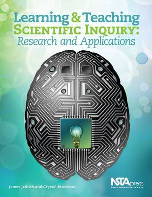 Learning and Teaching Scientific Inquiry: Research and Applications