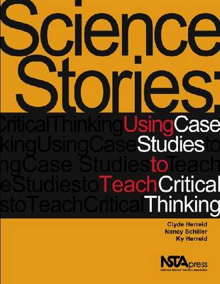 Science Stories: Using Case Studies to Teach Critical Thinking