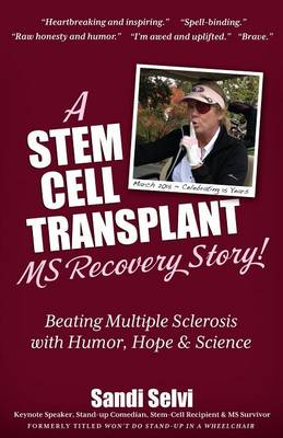 A Stem Cell Transplant MS Recovery Story: Beating Multiple Sclerosis with Humor, Hope & Science
