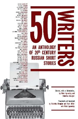 50 Writers: An Anthology of 20th Century Russian Short Stories