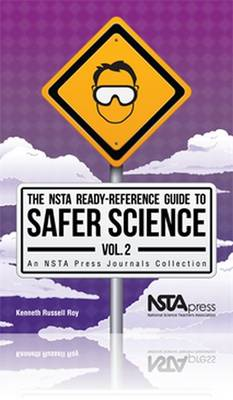 The NSTA Ready-Reference Guide to Safer Science: Volume 2: Grades 5-8