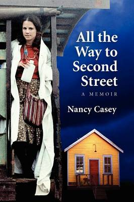 All the Way to Second Street: A Memoir