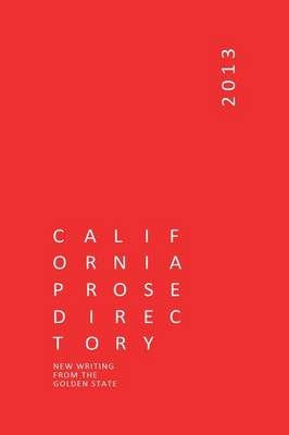 California Prose Directory: New Writing from the Golden State