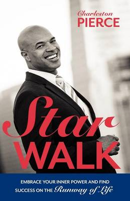 Star Walk: Embrace Your Inner Power and Find Success on the Runway of Life