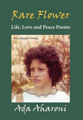 Rare Flower - Life, Love and Peace Poems