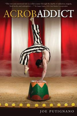 Accrobaddict: A Contortionist's Heroin Romance