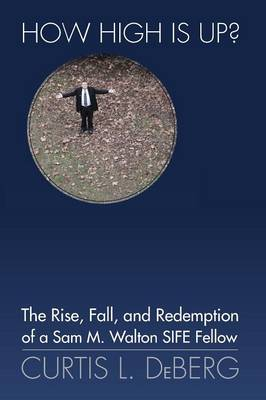 How High Is Up? the Rise, Fall, and Redemption of a Sam M. Walton Sife Fellow