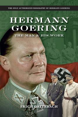 Hermann Goering: The Man and His Works