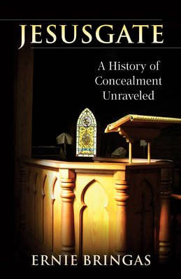 Jesusgate: A History of Concealment Unraveled