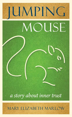 Jumping Mouse: A Story About Inner Trust