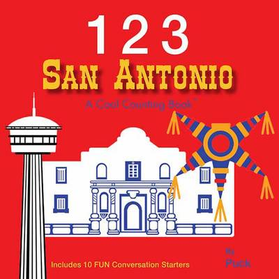 123 San Antonio: A Cool Counting Book