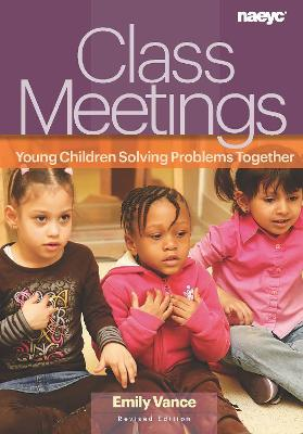 Class Meetings: Young Children Solving Problems Together