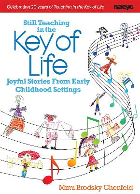 Still Teaching in the Key of Life: Joyful Stories From Early Childhood Settings
