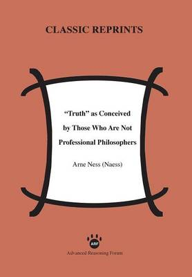 Truth as Conceived by Those Who Are Not Professional Philosophers