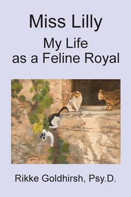 Miss Lilly: My Life as a Feline Royal
