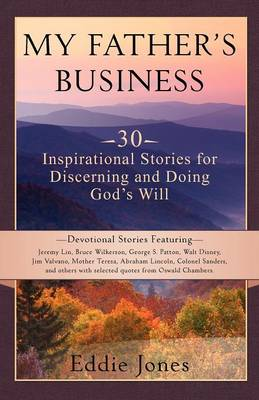 My Father's Business: 30 Inspirational Stories for Discerning and Doing God's Will