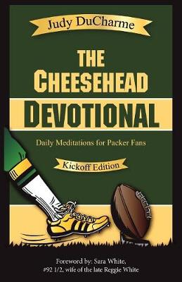 The Cheesehead Devotional: Daily Meditations for Packer Fans