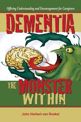 Dementia: The Monster Within