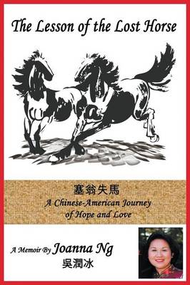 The Lesson of the Lost Horse: A Chinese-American Journey of Hope and Love