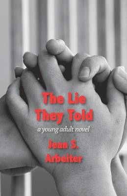 The Lie They Told: A Young Adult Novel