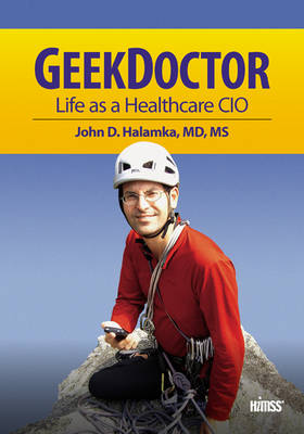 Geek Doctor: Life as Healthcare CIO