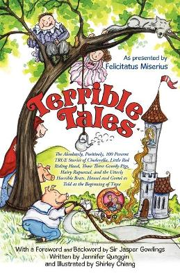 Terrible Tales: The Absolutely, Positively, 100 Percent True Stories of Cinderella, Little Red Riding Hood, Those Three Greedy Pigs, H
