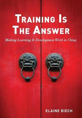 Training is the Answer: Making Learning & Development Work in China