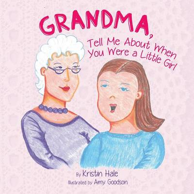 Grandma, Tell Me about When You Were a Little Girl