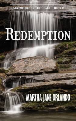 Redemption Adventures in the Glade Book 2