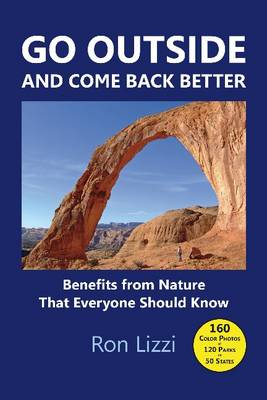 Go Outside & Come Back Better: Benefits from Nature That Everyone Should Know