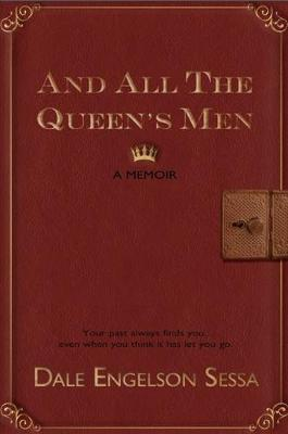 And All The Queen's Men: A Memoir