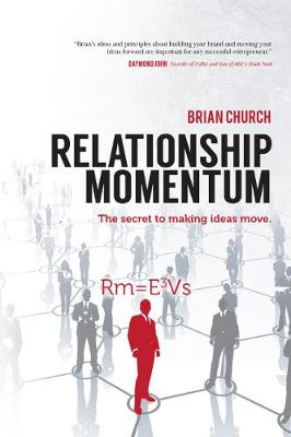 Relationship Momentum: The Secret to Making Ideas Move