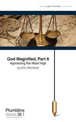 God Magnified, Part 6 Appraising the Most High