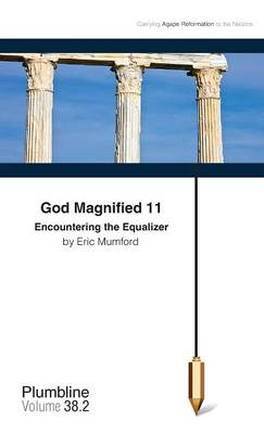 God Magnified 11: Encountering the Equalizer
